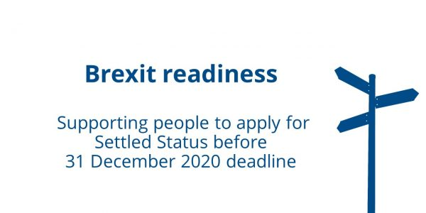 Brexit readiness - supporting people to apply for Settled Status in plenty of time